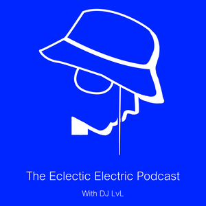The Eclectic Electric Podcast 024