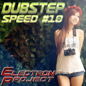 Electron Project - Dubstep Speed 10 (2015.01.25)