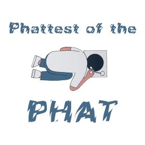 Phattest Of The PHAT