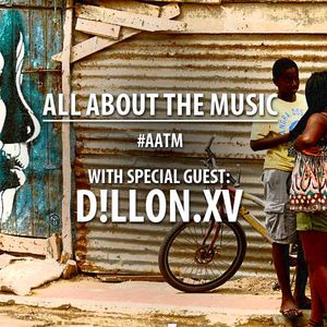 All About The Music Ep. 4 - Moombahton - D!LLON.XV Guest Mix