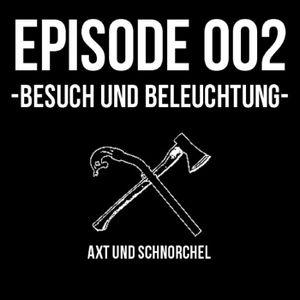002 - BESUCH UND BELEUCHTUNG - AXT UND SCHNORCHEL PODCAST