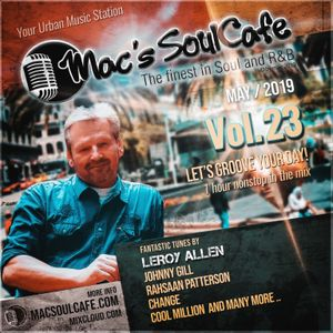 "Mac's SoulCafe, Vol.23 05-2019 ""Let's Groove Your Day!"""