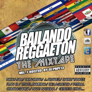 BAILANDO REGGAETON Vol.1  By DJ PAPI 13