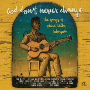 "Speciale ""god don't never change"" : disco tributo a BLIND WILLIE JOHNSON la leggenda del gospel blue"