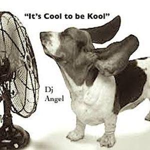 """It's Cool to be Kool"" w/dj @ngel"