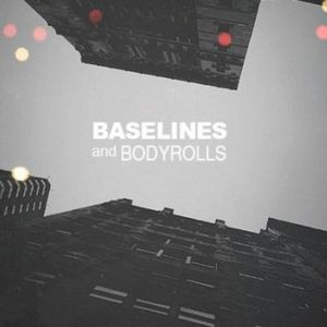 Baselines & Bodyrolls