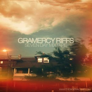 7 Day Mixtape Vol. 22 - Gramercy Riffs