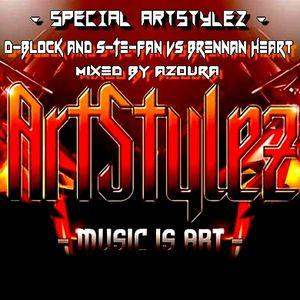 """Special ArtStylez - """" D-Block & S-Te-Fan vs Brennan Heart """" - Mixed By AZOURA"""