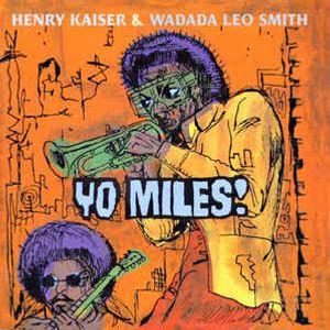 Henry Kaiser & Wadada Leo Smith - Yo Miles Part 2