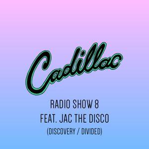 Cadillac Radio Show 8 feat. Jac The Disco (16/04/15)