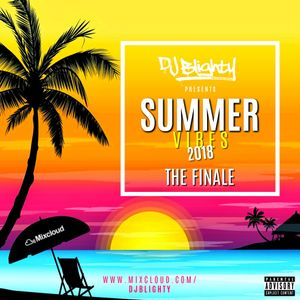 #SummerVibes2018 The Finale // R&B, Hip Hop, Dancehall, Afro & Trap // Instagram: djblighty