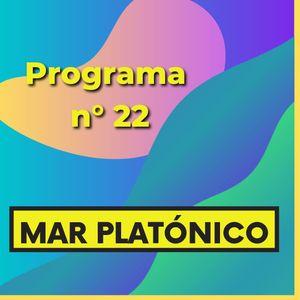 MAR PLATONICO - Programa 22