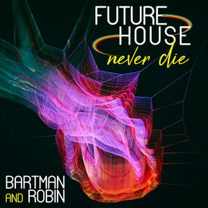 Future House Never Die