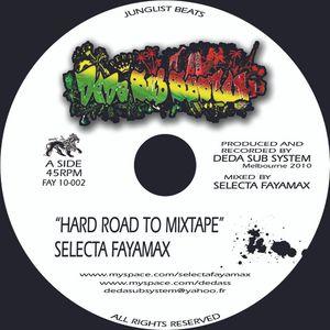 Hard Road to Mixtape - Selecta FAYAMAX