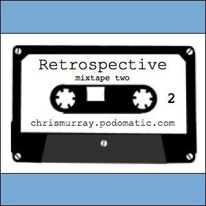 Retrospective mixtape 2