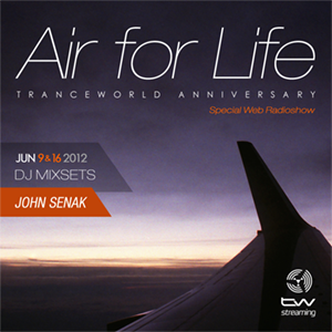 John Senak Pres. Air For Life Tranceworld Anniversary
