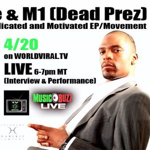 MUSIC BUZZ LIVE: 04/20/16 ~ M1 (DEAD PREZ) w/ JAMES WADE & ASHLEY BROWN (INTERVIEW)