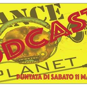 DANCE PLANET PODCAST - PUNTATA DI Sabato 11 Marzo 2017