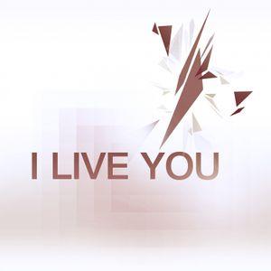 I LIVE YOU RADIO SHOW 010 By Remy Zakine