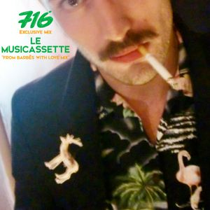 716 Exclusive Mix - Le Musicassette : From Barbès With Love Mix