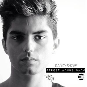 Shan Nash - Street House Show 005