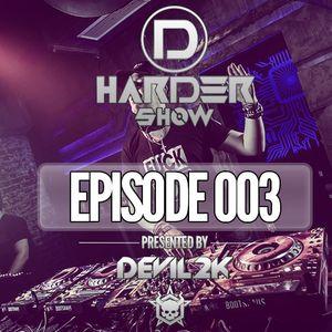 D-Harder Show Episode 003