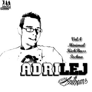 AdriLej - Anthems Vol.4 Minimal KickBass Techno
