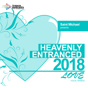 Heavenly Entranced 2018 - Love (Vocal Trance) - Mixed by Saint Michael