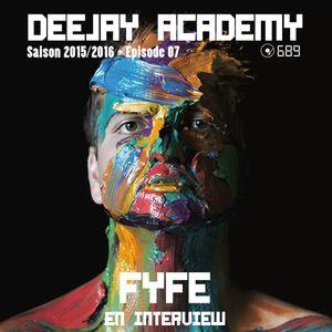 DEEJAY ACADEMY - SAISON 2015/2016 - ÉPISODE 07 [AVEC FYFE EN INTERVIEW]