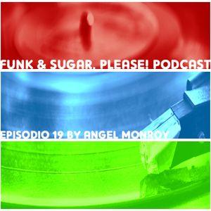 Funk & Sugar, Please! podcast 19 by Angel Monroy