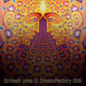 EnVeeh pres \\ DreamFactory 006