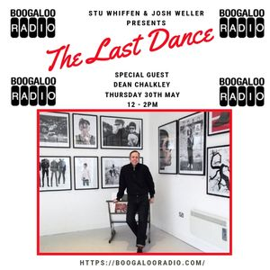 The Last Dance Radio Show with Special Guest Dean Chalkley