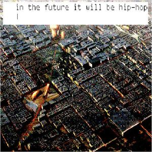Coolt.Broth. - In The Future It Will Be Hip-Hop (Mixtape)