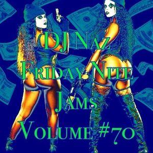 D.J.Naz Friday Nite Jams Vol 70