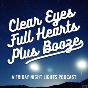 CLEAR EYES, FULL HEARTS, PLUS BOOZE // EP 08 - Katie and Mary's Podcast on Life