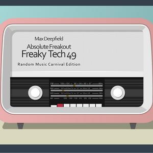 Max Deepfield - Absolute Freakout: Freaky Tech 49 - Random Music Carnival Edition