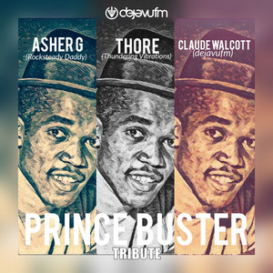 PRINCE BUSTER TRIBUTE LIVE @ DEJAVUFM 45 VINYL ONLY ASHER G - DJ CLAUDE - THUNDERING VIBRATION