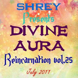 Shrey Pres. Divine Aura - Reincarnation Vol.25