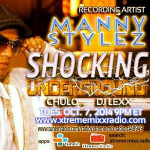 Shocking Underground Show with guest Manny Stylez 10-7-14