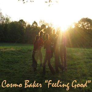 "Cosmo Baker ""Feeling Good"""