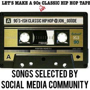 90's-ish | Hip Hop | Social Media Request | Mixtape by Jon_Goode