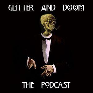 Glitter & Doom #5 - Tom Webb, Gemma Whelan, Kent, Julia, Sam & Charlie