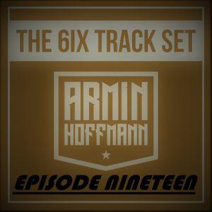 ARMIN HOFFMANN'S THE 6IX TRACK SET - EPISODE NINETEEN
