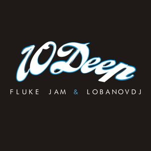 FLUKE JAM & LOBANOVDJ - 10 DEEP Podcast #22