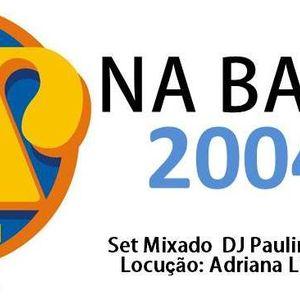 Na Balada Jovem Pan-Santos 95.1Fm  Ano 2004-Drum Bass Set Mix (Paulino Machado Dj)