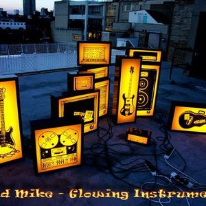 mAd Mike - Glowing Instruments