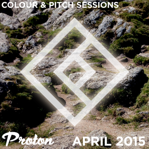 Colour and Pitch Sessions - April 2015 (Proton Radio)
