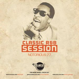 NOTORIOUS 77 CLASSIC R&B X FUNK SESSION