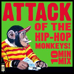 Attack of the Hip Hop Monkeys!