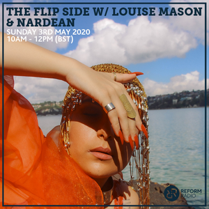 The Flip Side w/ Louise Mason & Nardean 3rd May 2020